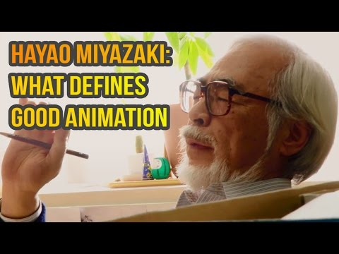 Hayao Miyazaki: What defines good animation