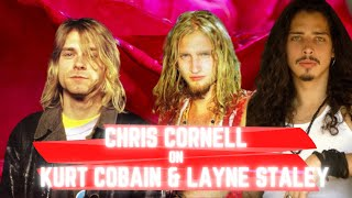 Chris Cornell on Kurt Cobain and Layne Staley