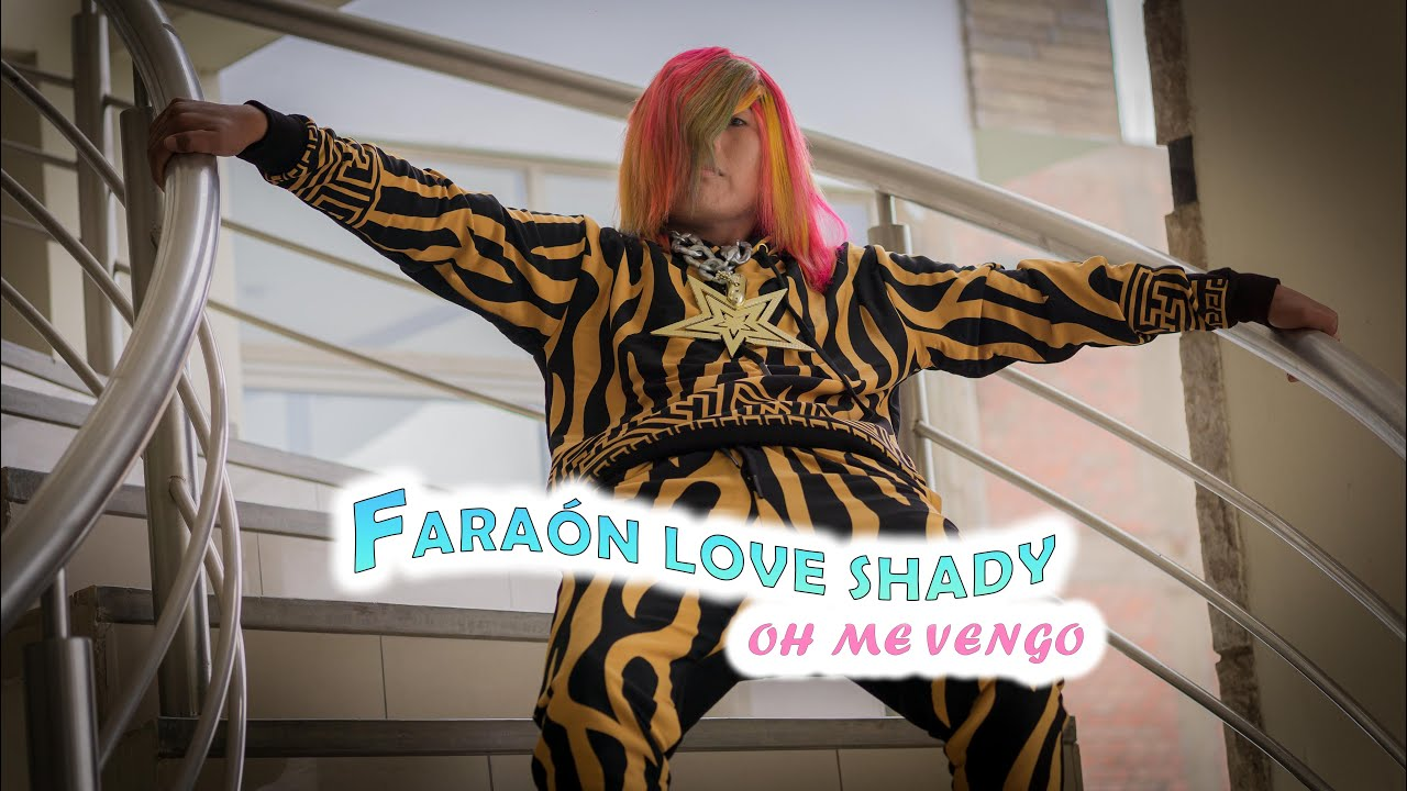 Oh me vengo - Faraón Love Shady [Video Oficial]