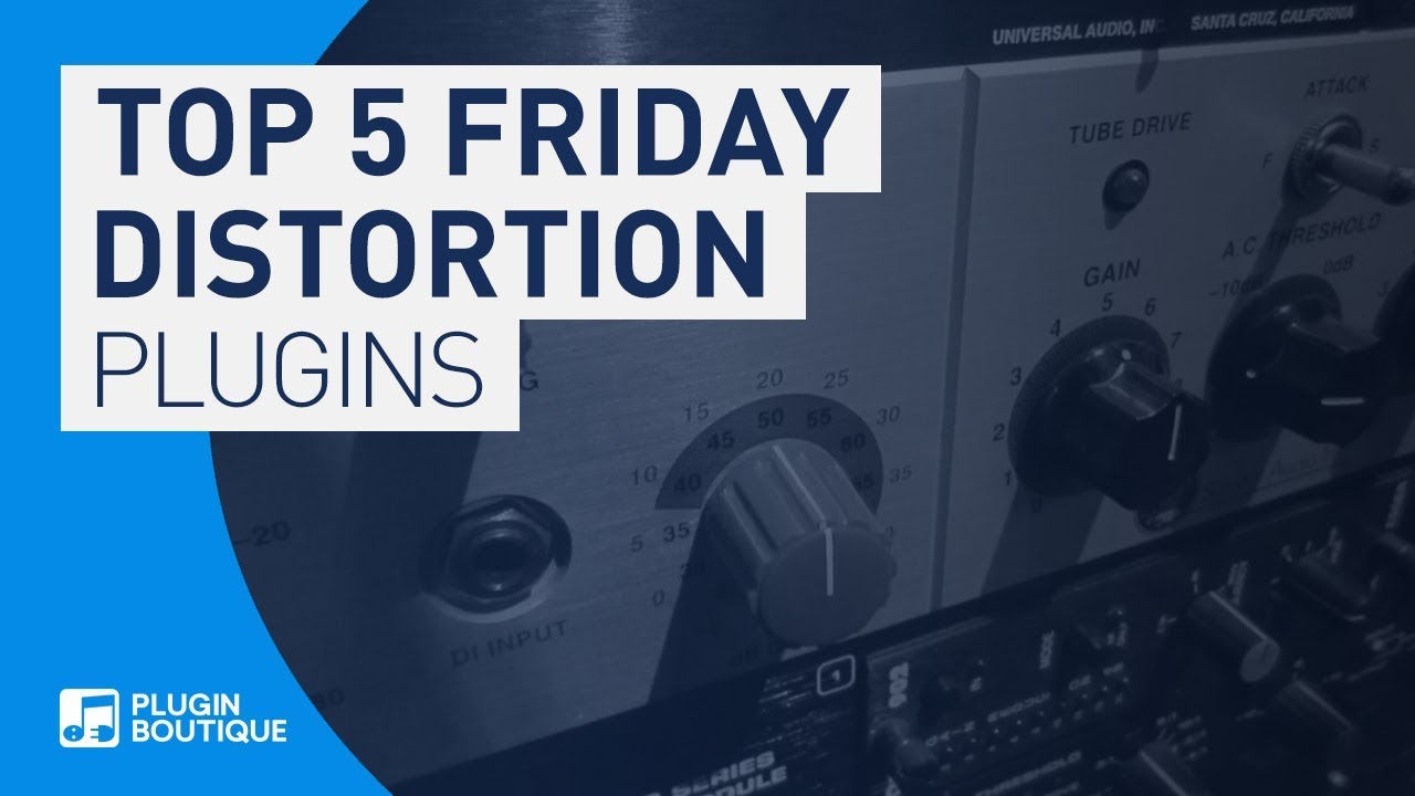 Top 5 Friday - Best Distortion & Saturation VST Plugins of 2019