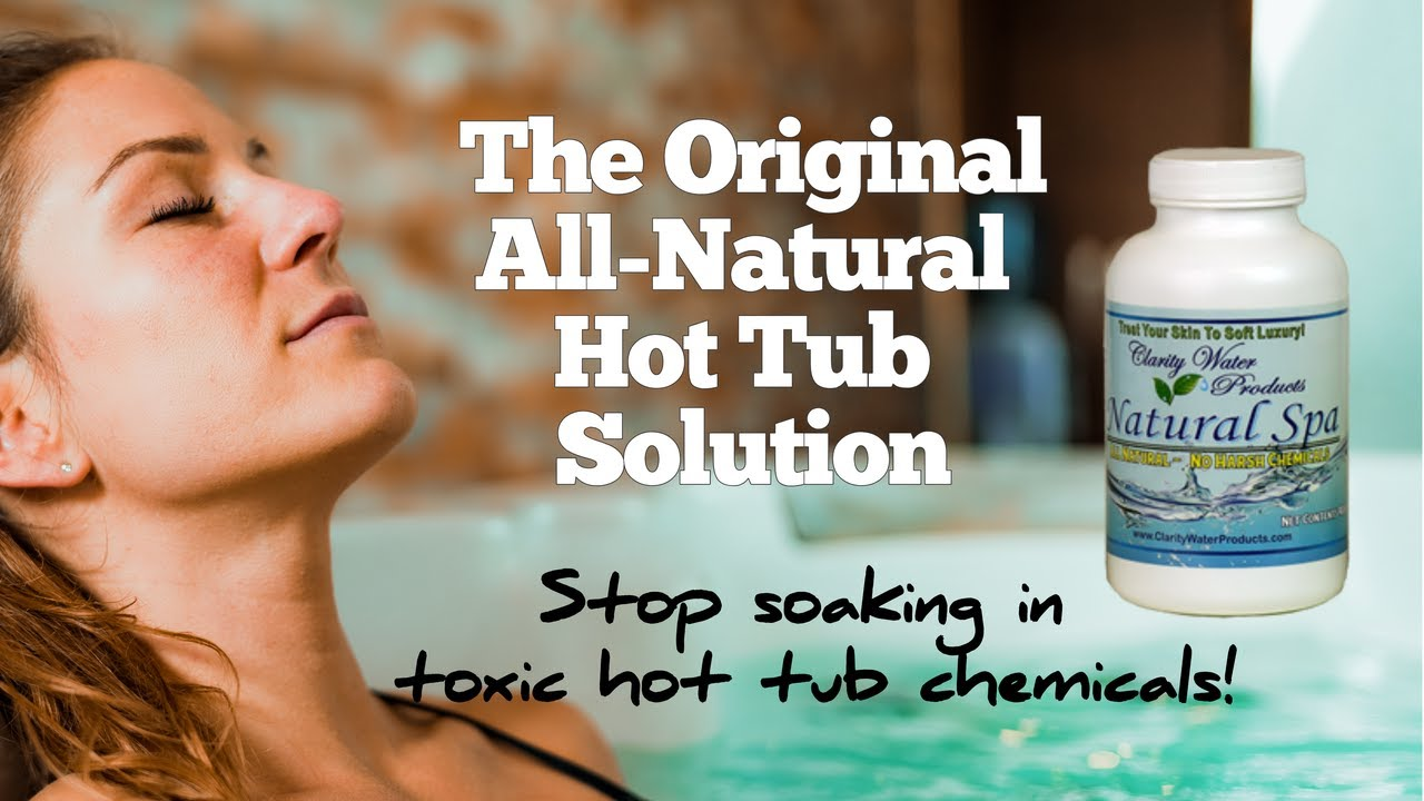 Clarity for Spas: Natural Hot Tub Water | Chlorine Free Hot