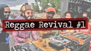 Reggae Revival #1 - Reggae Mix
