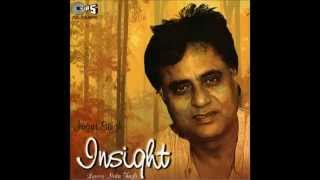 Jeevan Kya Hai (HD) - Jagjit Singh - ghazal (album : Insight) w Lyrics (english)