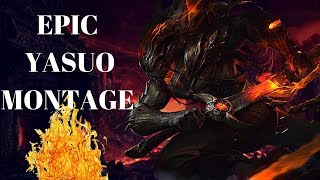Epic Yasuo Montage / Best Yasuo Plays / League Of Legends