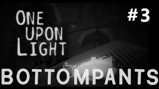 One Upon Light Gameplay | Walkthrough - BOTTOMPANTS #3