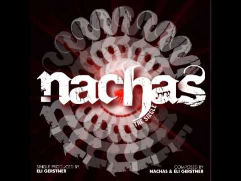 NACHAS the single - Produced by Eli Gerstner