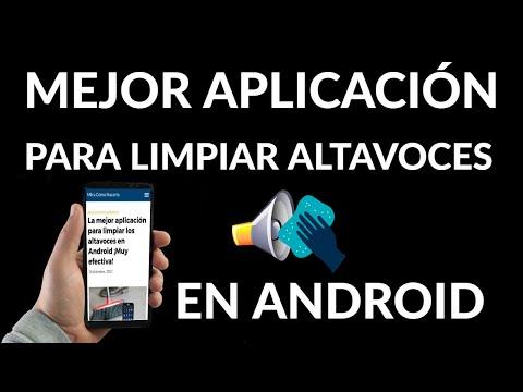 Cómo Limpiar los Altavoces de tu Móvil   La Mejor Aplicación en Android