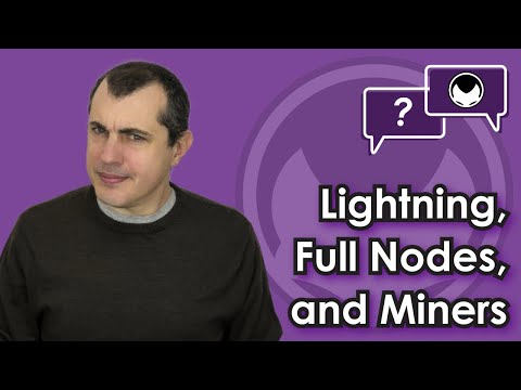 Bitcoin Q&A: Lightning, Full Nodes, And Miners