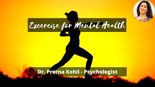 Exercise is extremely important for your mental health - dr. prerna kohli explains.