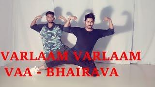 Varlaam Varlaam Vaa Dance Video | Bhairava | Vijay | Arun Vibrato Choreography