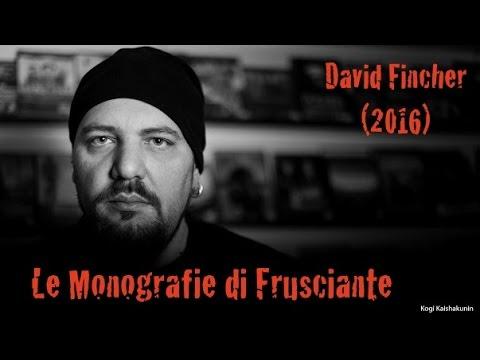 Le Monografie di Frusciante: David Fincher (2016)