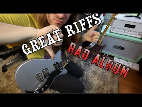 Great Riffs From Bad Albums!