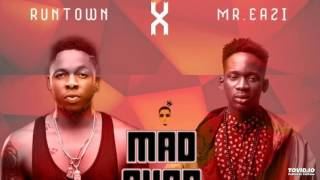 Runtown Ft. Mr Eazi - Mad Over You (Remix)