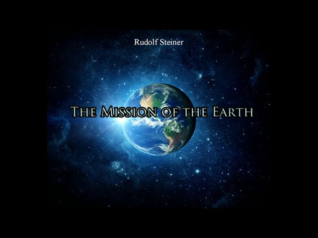 The Mission of the Earth By Rudolf Steiner