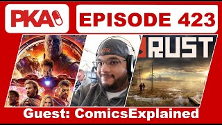 PKA 423 w/ ComicsExplained - Axe Attack, Marvel's Strongest Characters, Taylor's Male Enhancement