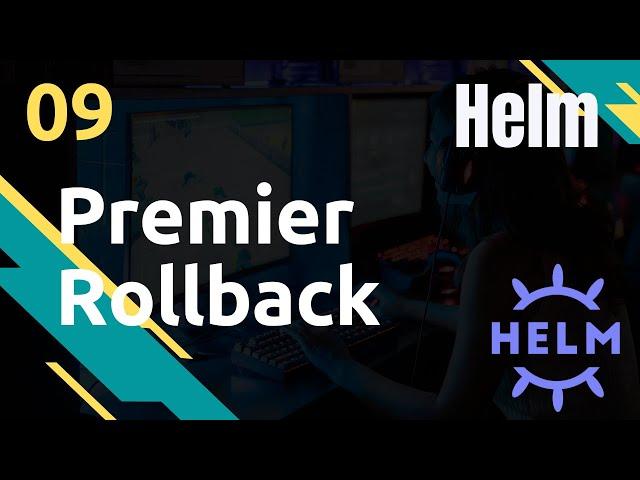 HELM - 09. PREMIER ROLLBACK, REUSE VALUES, SECRETS