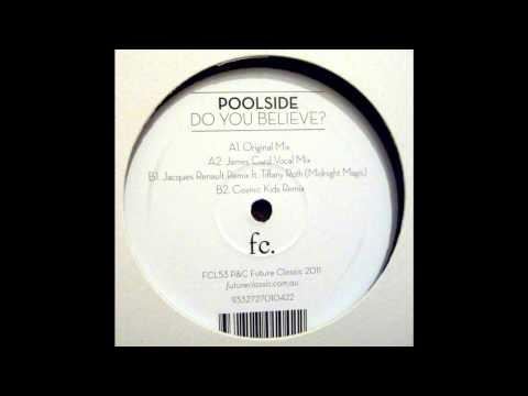 Poolside - Do You Believe? (Original Mix)