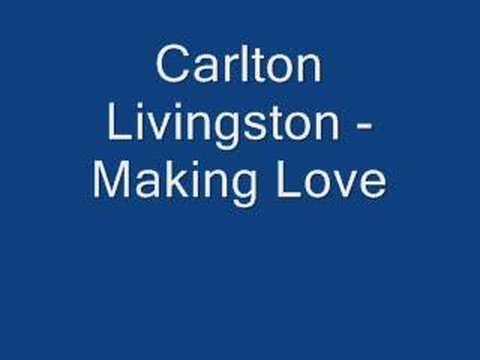 Carlton Livingston - Making Love