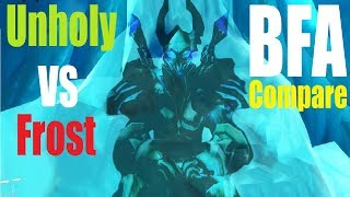 BFA Frost vs Unholy Comparison - Which is Better? - 120 PvE and PvP (BETA)