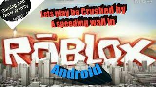 Jogando Roblox ser esmagado por uma parede de pressa no Android