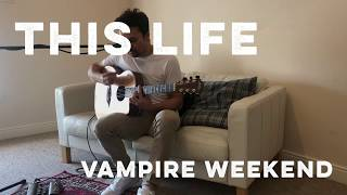 This Life - Vampire Weekend acoustic live looping cover