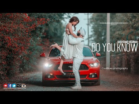 DO YOU KNOW | Pre Wedding Film | Diljit...