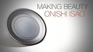 Making beauty: Onishi Isao