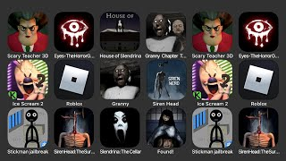 Scary Teacher 3D, Eyes The Horror Game, House of Slendrina, Granny Chapter Two, Ice Scream 2...
