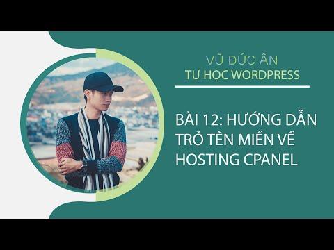 Bài 12: Hướng dẫn trỏ tên miền về hosting cpanel   VŨ ĐỨC ÂN