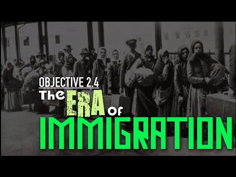 Objective 2.4- The Era of Immigration