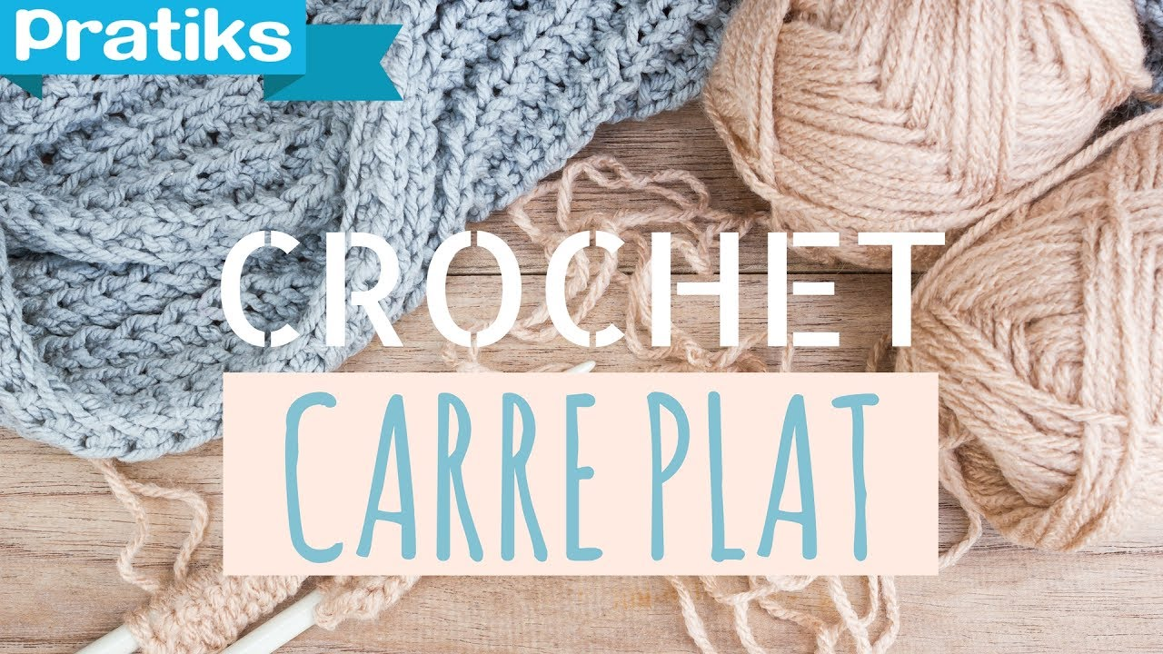 Crochet comment faire un carr plat youtube - Apprendre a faire du crochet gratuit ...