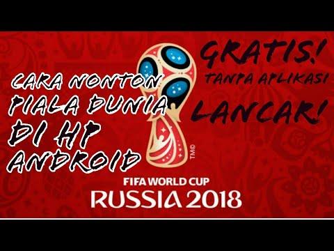 Viral Cara Nonton Online Piala Dunia Di Hp Android Youtube