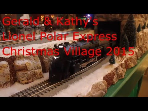 Version #2 Extra footage. Gerald and Kathy's Lionel Polar Express Dept 56 Christmas Village 2015.