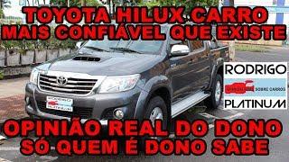 Toyota Hilux Carro Mais Confiável Que Existe Opinião Real do Dono Parte 2