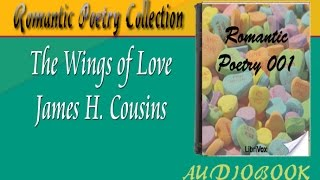 The Wings of Love James H. Cousins Audiobook Romantic Poetry