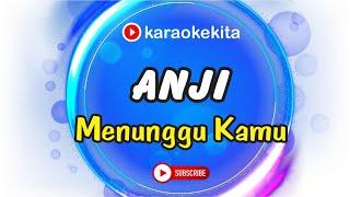 Anji - Menunggu Kamu (Karaoke Lirik Tanpa Vokal) by Karaokekita