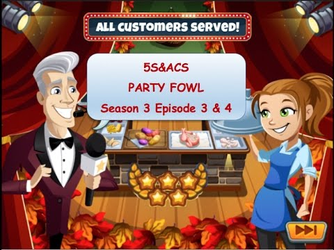 5S&ACS: Party Fowl - Season 3 - Episode 3 & 4 (Cooking Dash 2016)