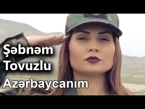 Şəbnəm Tovuzlu - Azerbaycanım (Official Video)