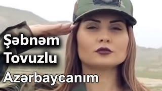 Sebnem Tovuzlu - Azerbaycanim  Resimi