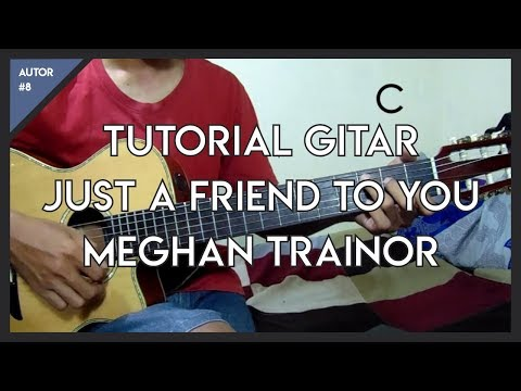 Tutorial Gitar ( Just A Friend To You - Meghan Trainor ) Gampang !