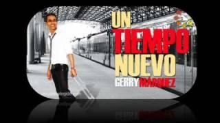 Gerry Marquez 2011 - Un tiempo nuevo