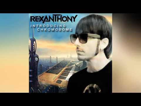 Rexanthony - Introducing Chromosome (Radio Edit) [Official]