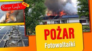 Pożar FOTOWOLTAIKI  - Czy to częsty problem??? Jakie są przyczyny pożaru???