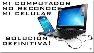 Mi PC no reconoce mi celular o tablet | TODAS LAS SOLUCIONES!