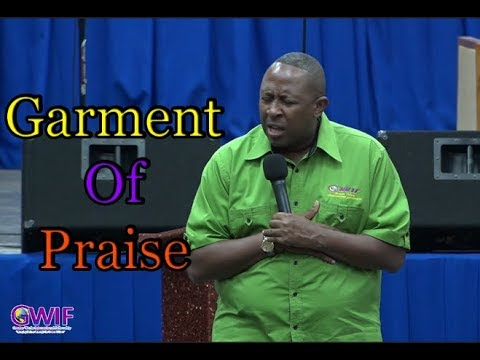 Garment Of Praise   Apostle Andrew Scott