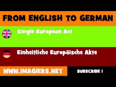 FROM ENGLISH TO GERMAN = Single European Act