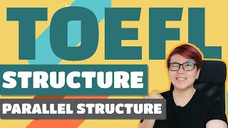 Download TOEFL online - Structure Parallel Structure (15/16)