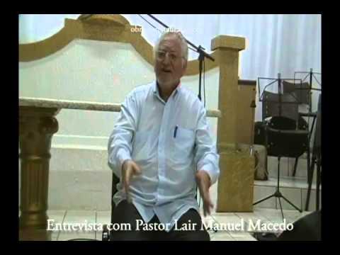 Entrevista com o pastor Lair Manuel Macedo
