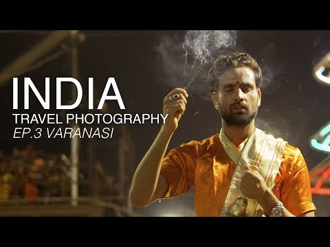 India Travel Photography Documentary | Travel Vlog Series | Ep.3 – Varanasi