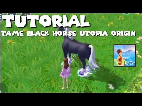 Tutorial Tame Black Horse Utopia Origin!!!! #1